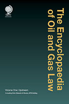 The Encyclopaedia of Oil and Gas Law, Volume One: