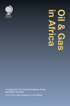 Oil & Gas in Africa: A Legal and Commercial Analysis of the Upstream Industry