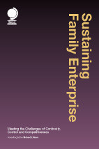 Sustaining Family Enterprise: Meeting the Challenges of Continuity, Control and Competitiveness