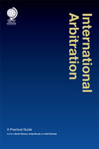 International Arbitration: A Practical Guide