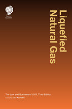 Liquefied Natural Gas: The Law and Business of LNG, Third Edition