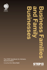 Business Families and Family Businesses: The STEP Handbook for Advisers, Second Edition