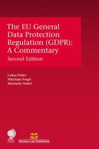 The EU General Data Protection Regulation (GDPR):