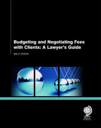 Budgeting and Negotiating Fees with Clients: