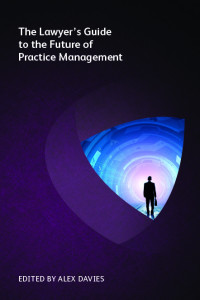 The Lawyer's Guide to the Future of Practice Management