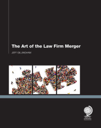 The Art of the Law Firm Merger