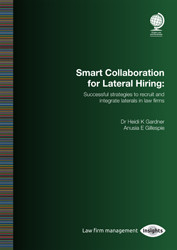 Smart Collaboration for Lateral Hiring: Successful Strategies to Recruit and Integrate Laterals in Law Firms