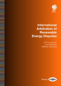 International Arbitration of Renewable Energy Disputes