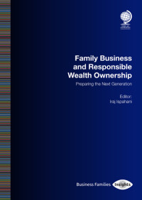 Family Business and Responsible Wealth Ownership: Preparing the Next Generation