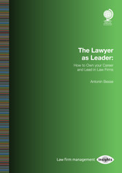 The Lawyer as Leader: How to Own your Career and Lead in Law Firms